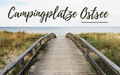 Campingplätze Ostsee – Die 10 schönsten Campingplätze